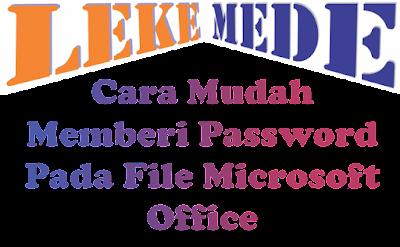 tutorial cara menggunakan password pada file microsoft office