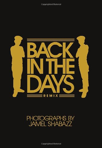 Back in the Days Remix  10th Anniversary Edition by Jamel Shabazz and Fab 5 Freddy