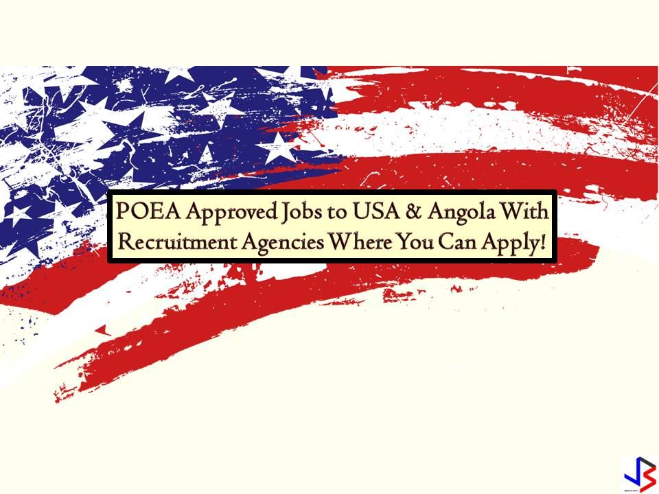 Is it your ultimate dream to work in the USA? If yes this is an opportunity for you. The Philippine Overseas Employment Administration (POEA) released a list of latest job orders to the USA this July 2018! The country is particularly hiring for Filipino workers to work as a restaurant cook, medical technologist, landscaper, occupational therapist, physical therapist, medical technologist, engineers, and software engineer.  Aside from the USA, Angola, a Southern African nation is also looking for Filipino workers who can work as an accountant, clerk, panel beater, carpenter, doctors, electrician, geologist, machinist, mason and many others.   Check out the full list below. The list is taken from the Philippine Overseas Employment Administration (POEA) job site. Any interested applicant may directly apply in recruitment agencies linked in each job orders in the list.   Please be reminded that jbsolis.com is not a recruitment agency, all information in this article is taken from POEA job posting sites and being sort out for much easier use.   The contact information of recruitment agencies is also listed. Just click your desired jobs to view the recruiter's info where you can ask a further question and send your application. Any transaction entered with the following recruitment agencies is at applicants risk and account.