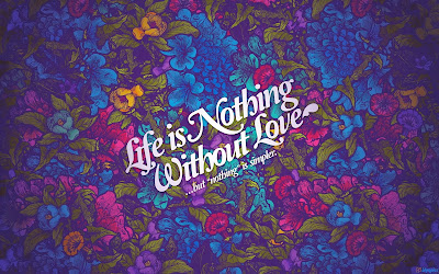 life-is-nothing-without-love-words-art-wallpaper-2560x1600