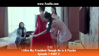 SINOPSIS Drama China - I LOve My President Though He Is A Psycho Episode 1 PART 3