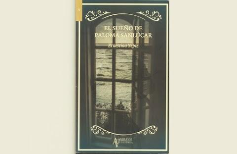 EDITORIALES El sueño de Paloma Sanlúcar (Andraval ediciones, 2019), de Ernestina Yépiz