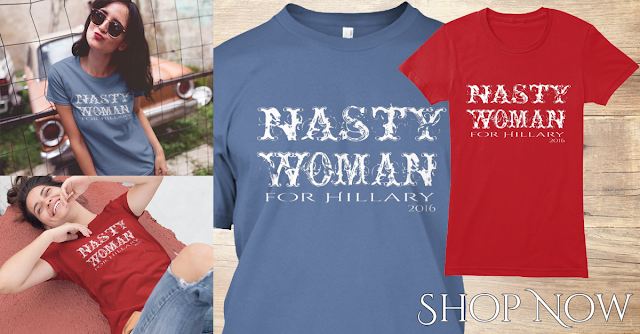 Nasty Woman for Hillary 2016