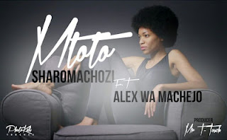 Sharo Machozi Ft. Alex Wa Machejo - Mtoto
