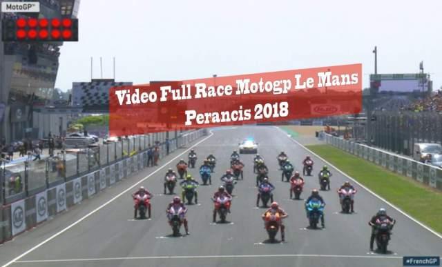 Video Full Race Motogp Le Mans Perancis 2018