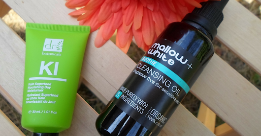 Review: Mallow + White Soothe Cleansing Oil and Dr. Botanicals Kale Superfood Nourishing Day Moisturiser