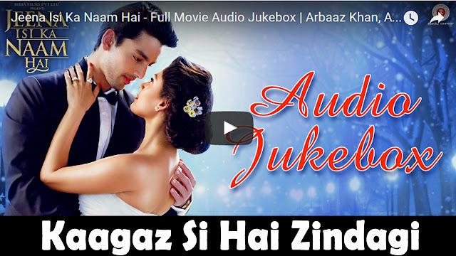 Kaagaz Si Hai Zindagi Lyrics - Jeena Isi Naam Hai | Arbaaz Khan