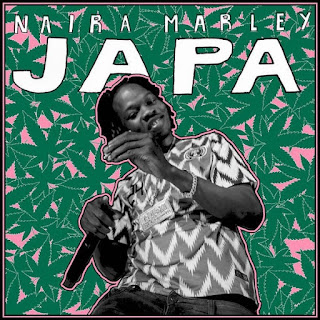 DOWNLOAD MUSIC : NAIRA MARLEY – JAPA