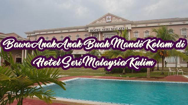 Bawa Anak Anak Buah Mandi Kolam di Hotel Seri Malaysia Kulim
