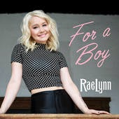RaeLynn Lyrics For a Boy
