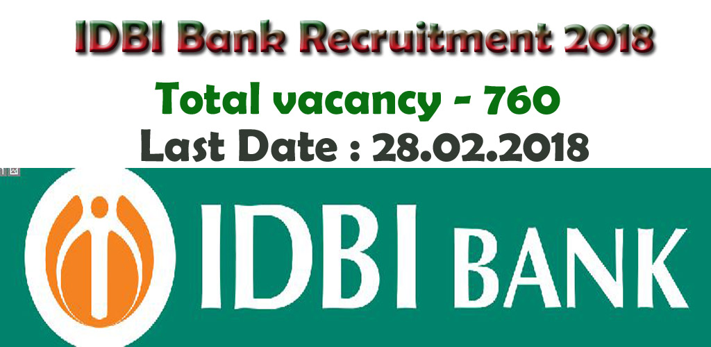 there is great news for young people waiting for bank jobs 2018 idbi bank recruit 760 executive posts those interested in idbi bank recruitment
