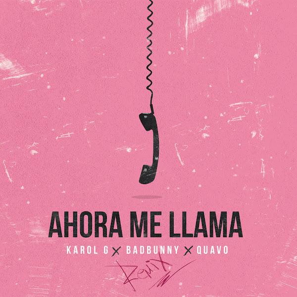 Karol G, Bad Bunny & Quavo - Ahora Me Llama (Remix) - Single Cover