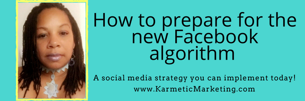 facebook algorithm changes and how to prepare your Facebook business page