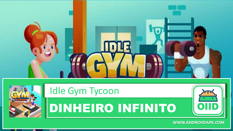 Idle Fitness Gym Tycoon – Workout Simulator Game  – APK MOD HACK – Dinheiro Infinito