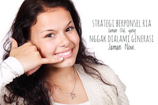 Strategi Berponsel Ria Jaman Old, yang Nggak dialami Generasi Jaman Now.