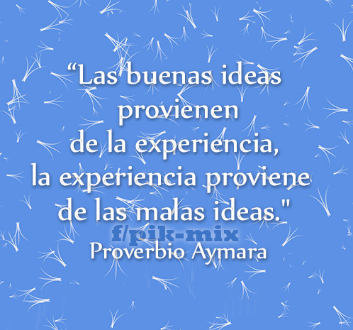 Experiencia | Proverbio | ideas