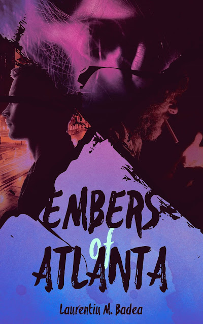 Embers of Atlanta by Laurentiu Badea - FREE with Kindle Unlimited