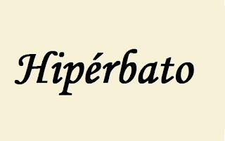 figuras de linguagem: Hipérbato