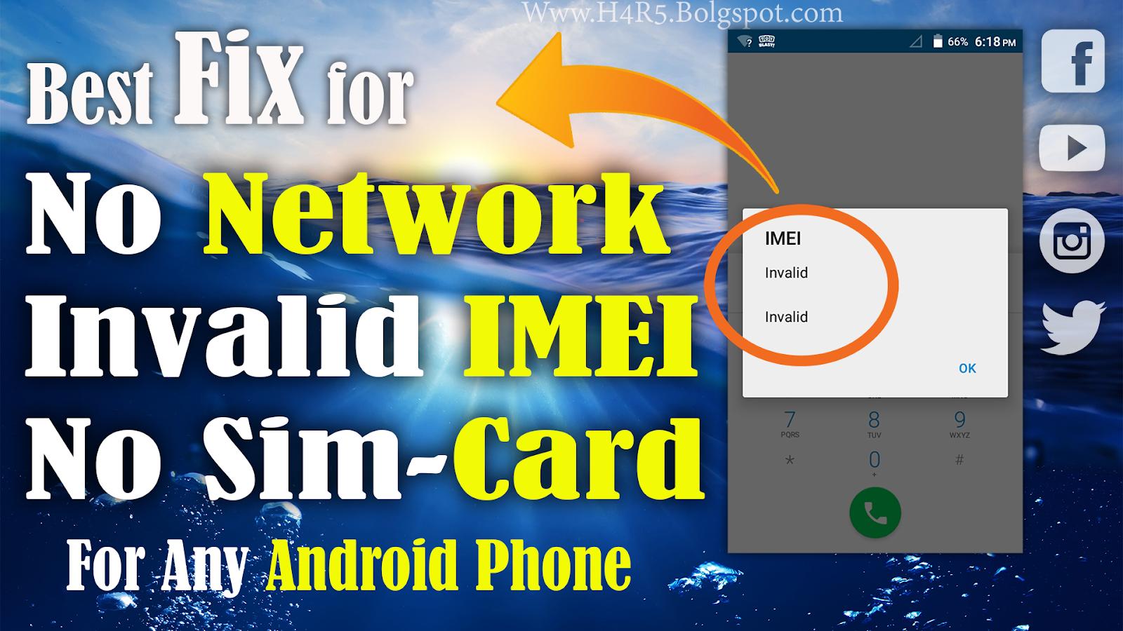Fix IMEI no / No Sim Card/ No Network - H4r5