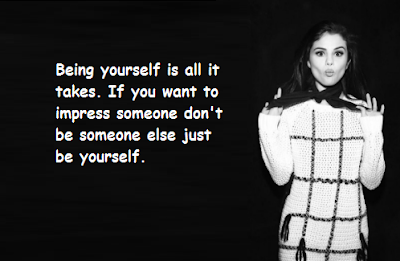 """Selena Gomez Quotes Being Yourself"""