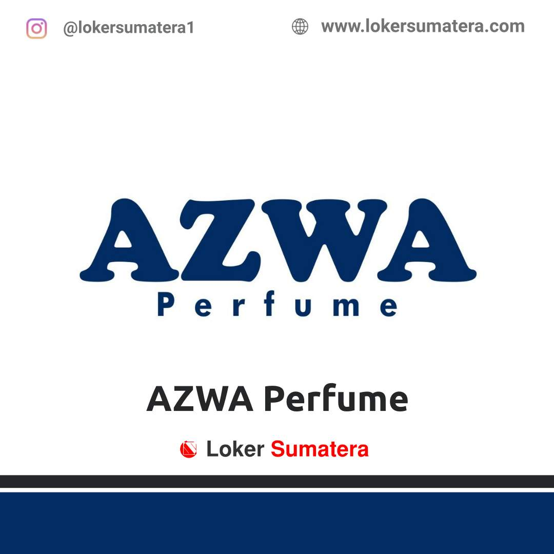 Lowongan Kerja Pekanbaru: AZWA Perfume Agustus 2020