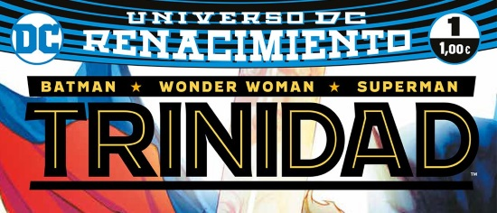 Batman / Wonder Woman / Superman: Trinidad (Renacimiento)