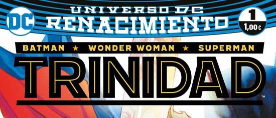 Batman / Wonder Woman / Superman: Trinidad (Renacimiento)