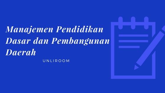 Manajemen Pendidikan Dasar dan Pembangunan Daerah