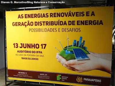 Energias renováveis Parauapebas, Parauapebas, Prefeitura de Parauapebas, energia solar, energia renováveis, energia solar Parauapebas, as energias renováveis e a geração distribuída de energia, Pará, energia solar Pará, IFPA,