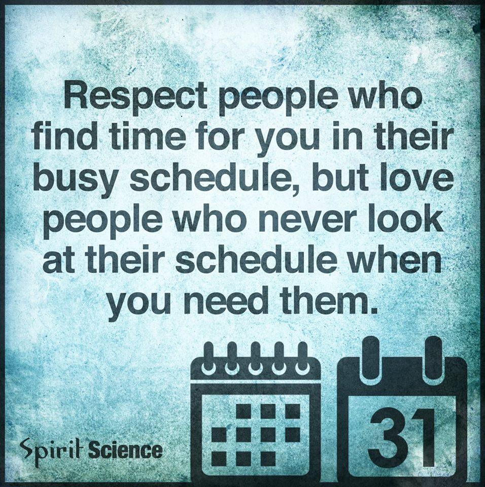 Spirit Science Quotes: Respect People Who Find For You In Their Busy Schedule
