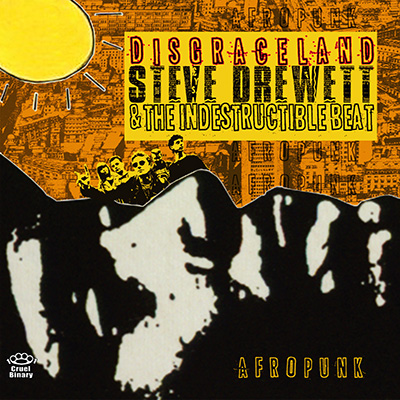 Front cover of Disgraceland by Steve Drewett & The Indestructible Beat