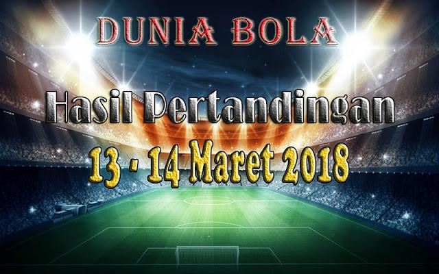 Hasil Pertandingan Sepak Bola tanggal 13 - 14 Maret 2018
