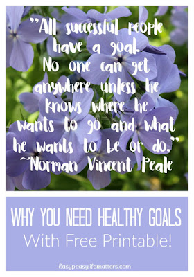 http://easypeasylifematters.com/whats-up-wednesday/why-you-need-healthy-goals-with-free-printable/