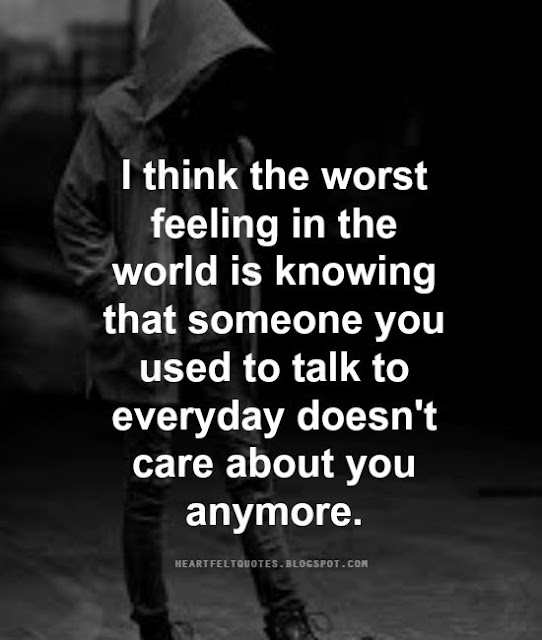 Quotes About Loving Someone Who Doesnt Love You Anymore: The Worst Feeling In The World.