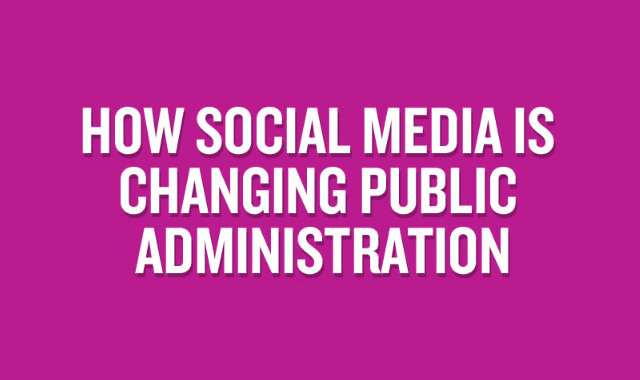 How Social Media Is Changing Public Administration