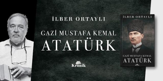 En Çok Okunan Kitaplar - Gazi Mustafa Kemal Atatürk - İlber Ortaylı - Kurgu Gücü