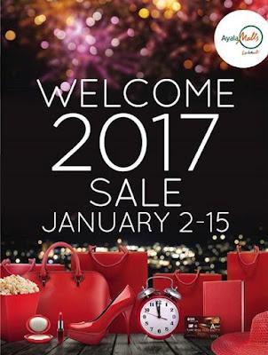 Manila Shopper: Ayala Malls Welcome 2017 SALE: January 2017