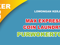 Lowongan Max Express Coin Laundry Purwokerto