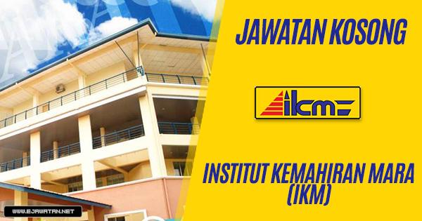 jawatan kosong di Institut Kemahiran MARA (IKM) 2019