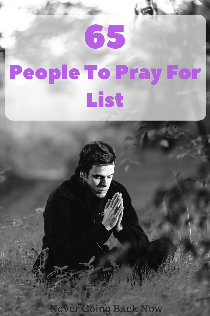 65 People to Pray For List - Don't Leave Anyone Out!