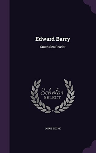 Edward Barry  South Sea Pearler by Louis Becke