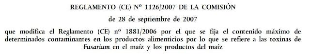 REGLAMENTO (CE) No 1126/2007 DE LA COMISIÓN de 28 de septiembre de 2007 que modifica el Reglamento (CE) no 1881/2006 por el que se fija el contenido máximo de determinados contaminantes en los productos alimenticios por lo que se refiere a las toxinas de Fusarium en el maíz y los productos del maíz