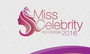 Jadwal Audisi Miss Celebrity Indonesia dan Syaratnya 2016
