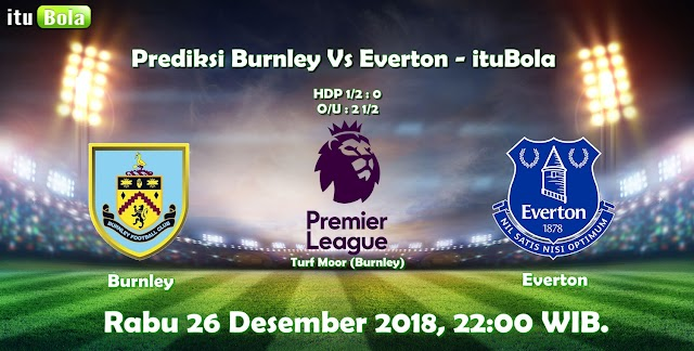 Prediksi Burnley Vs Everton - ituBola