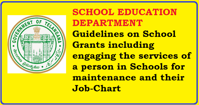 Guidelines on School Grants including engaging the services a person in Schools for m-aintenance of Toilets, cleaning of School premises watering of Plants etc., and Job Chart|SCHOOL EDUCATIONDEPARTMENT/2016/07/guidelines-on-school-grants-utilisation.html L