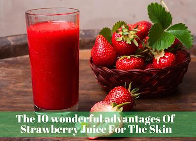 10 Wonderful Advantages Of Strawberry Juice For The Skin, govtproinfo