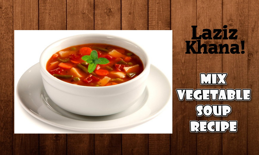 मिक्स वेजिटेबल सूप बनाने की विधि - Mix Vegetable Soup Recipe in Hindi