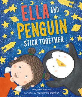 Ella and Penguin: Stick Together by Megan Maynor