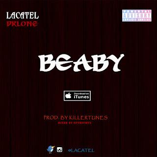 MUSIC: Lacatel - BEABY (prod. killertunes) ft Dklone