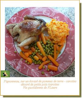 Vie quotidienne de FLaure : Pigeonneau, sur un écrasé pommes de terre - carottes, décoré de petits pois /carottes